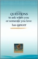 Questions to Ask When You or Someone You Love Has Cancer